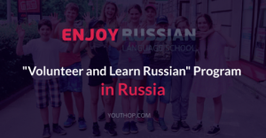 """Volunteer and Learn Russian"" Program in Russia"