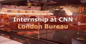 Internship at CNN 2018 in London Bureau