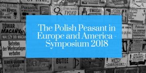 Symposium/CfP - The Polish Peasant in Europe and America, 24-25 May 2018, Poznań, Poland
