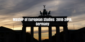 Call for Applications - Master of European Studies  2018-2019, Germany