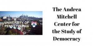 Andrea Mitchell Center Undergraduate Research Grants 2018-2019, The University of Pennsylvania, USA