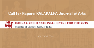Call for Papers: KALĀKALPA Journal of Arts, Indira Gandhi National Centre for the Arts