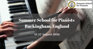 Summer School for Pianists, 11-17 August 2019, England, UK