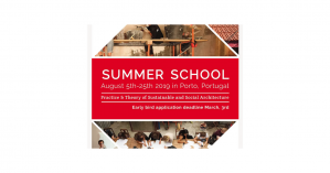 Summer School - Sustainable and Social Architecture, 5-25 August 2019, Portugal