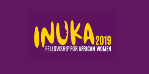 The Inuka Fellowship for African Women 2019