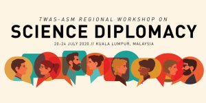 TWAS-ASM Regional Workshop on Science and Diplomacy in Malaysia