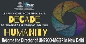 Call for Application: Opportunity to Become the Director of UNESCO-MGIEP in New Delhi