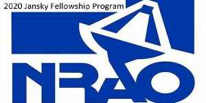 2020 Jansky Fellowship Program National Radio Astronomy Observatory, USA