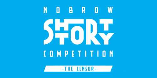Nobrow Short Story Competition – The Censor