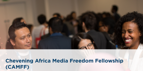 Chevening Africa Media Freedom Fellowship (CAMFF)