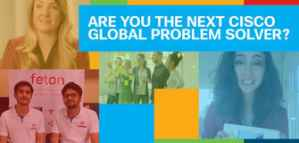 Cisco Global Problem Solving Competition and prizes up to  350,000