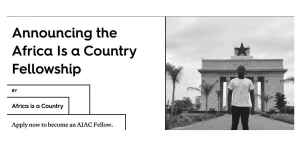 Africa is a Country Fellowship – Call for Applications