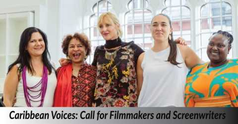 (Apply for £8000 Bursaries) Caribbean Voices: Call for Filmmakers and Screenwriters