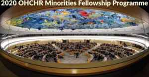 Call for Applications – 2020 OHCHR Minorities Fellowship Programme (Fully Funded)