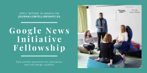 Google News Initiative Fellowship – paid summer placements