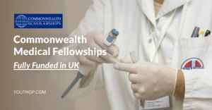 Commonwealth Medical Fellowships 2020 in UK (Fully Funded)