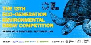 The 13th Eco-Generation Environmental Essay Competition: Time for Nature
