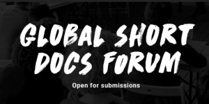 The Global Short Docs Forum 2020 for Filmmakers Around the World